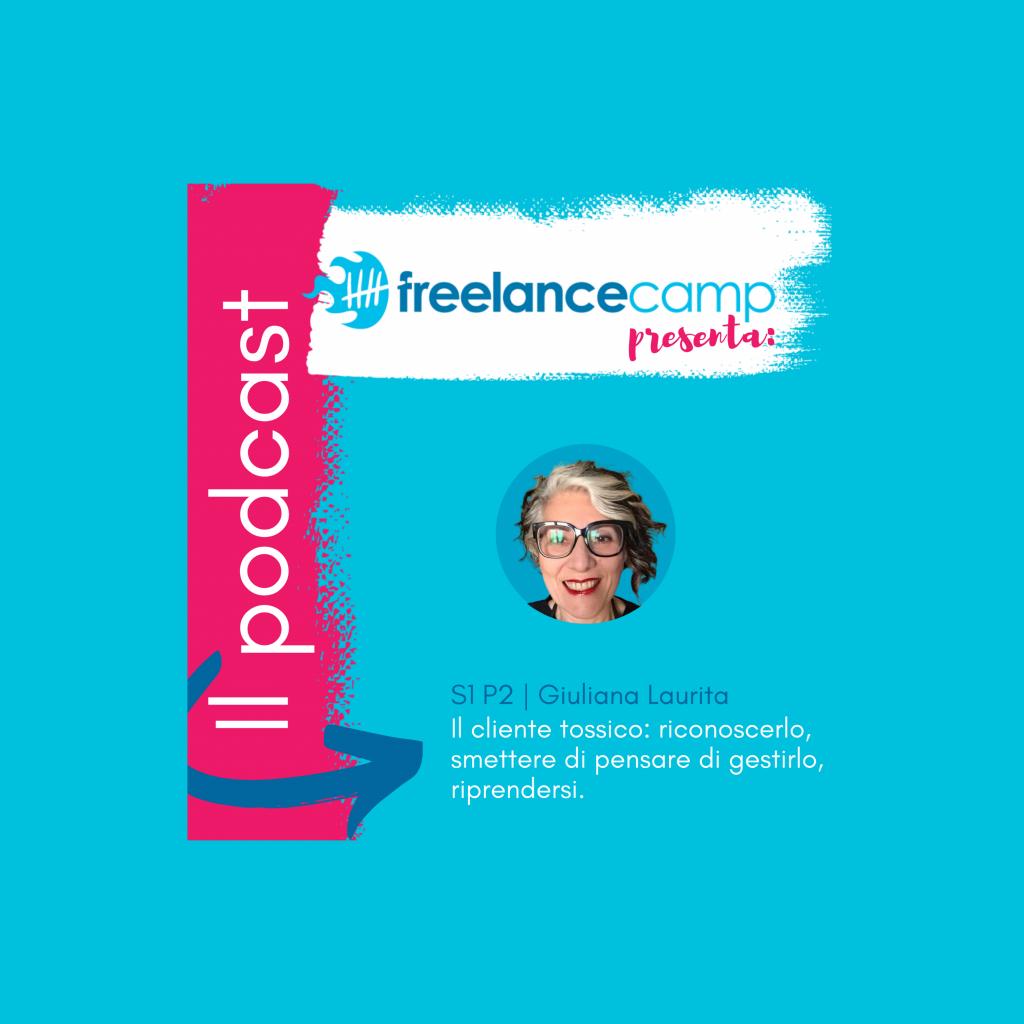 Cliente tossico podcast giuliana laurita freelancecamp